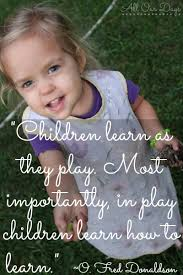 Children Learn As They Play Quote